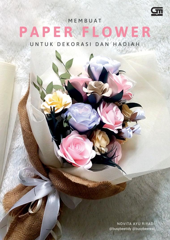 Buku Digital Membuat Paper Flower untuk Dekorasi dan Hadiah oleh Novita Ayu Riyadi