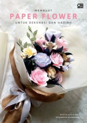 Cover Membuat Paper Flower untuk Dekorasi dan Hadiah oleh Novita Ayu Riyadi