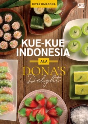Kue-Kue Indonesia ala Dona's Delight by Riyas Irmadona Cover