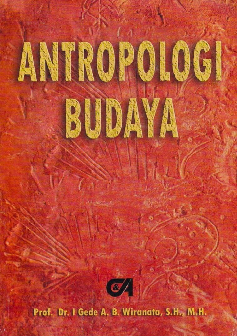 Antropologi Budaya by Prof. Dr. I Gede A.B. Wiranata, S.H., M.H. Digital Book