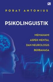 Cover Psikolinguistik: Memahami Aspek Mental dan Neurologis Berbahasa oleh Porat Antonius