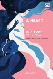 Cover Young Adult: Sebentuk Hati di Raga yang Fana (A Heart in a Body in the World) oleh Deb Caletti