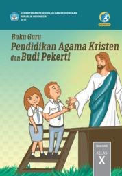 Cover Buku Guru Pendidikan Agama Kristen dan Budi Pekerti SMA Kelas X oleh Pdt. Janse Belandina Non-Serrano dan Pdt. Stephen Suleeman