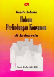 Kapita Selekta Hukum Perlindungan Konsumen di Indonesia by Yusuf Shofie, S.H., M.H. Cover