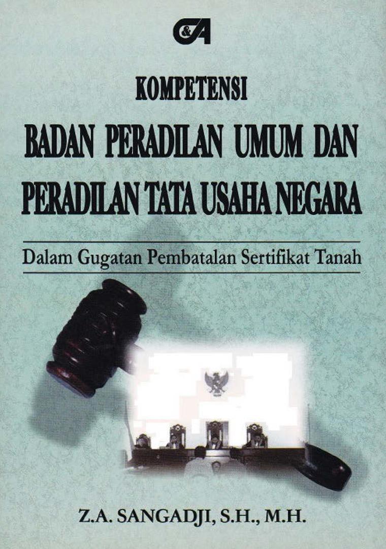 Kompetensi Badan Peradilan Umum dan Peradilan Tata Usaha Negara dalam Gugatan Pembatalan Sertifikat by Z.A. Sangadji, S.H., M.H. Digital Book