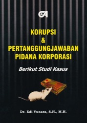 Korupsi dan Pertanggungjawaban Pidana Korporasi by Dr. Edi Yunara, S.H., M.H. Cover