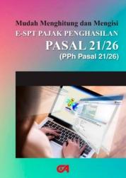 Mudah Menghitung dan Mengisi E-SPT Pajak Penghasilan Pasal 21/26 by Rahmat Hidayat Lubis, S.E.Ak.; Ratna Sari Dewi, S.E., S.Pd., M.Si. Cover