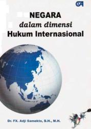 Negara dalam Dimensi Hukum Internasional by Dr. FX. Adji Samekto, S.H., M.H. Cover