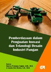 Cover Pemberdayaan dalam Penguatan Inovasi dan Teknologi Desain Industri Pangan oleh Harrys Pratama Teguh, S.HI., M.H.; Nanda Dwi Rizkia, S.H., M.H.