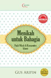 Cover Menikah untuk Bahagia (ed. Revisi) oleh Agus Arifin