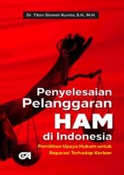 Penyelesaian Pelanggaran HAM di Indonesia by Dr. Titon Slamet Kurnia, S.H., M.H. Cover