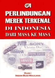 Perlindungan Merek Terkenal di Indonesia dari Masa ke Masa by Insan Budi Maulana, S.H., LL.M. Cover