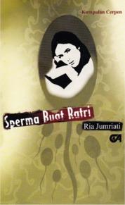 Sperma Buat Ratri by Ria Jumriati Cover