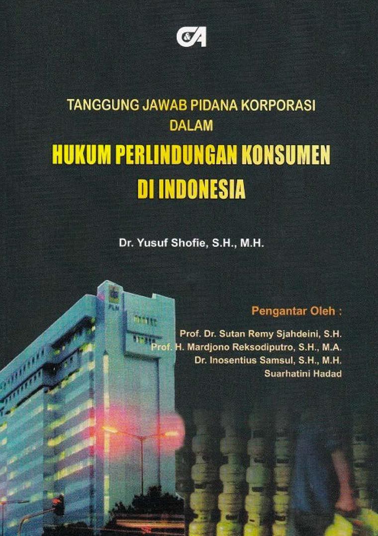 Tanggung Jawab Pidana Korporasi dalam Hukum Perlindungan Konsumen di Indonesia by Dr. Yusuf Shofie, S.H., M.H. Digital Book
