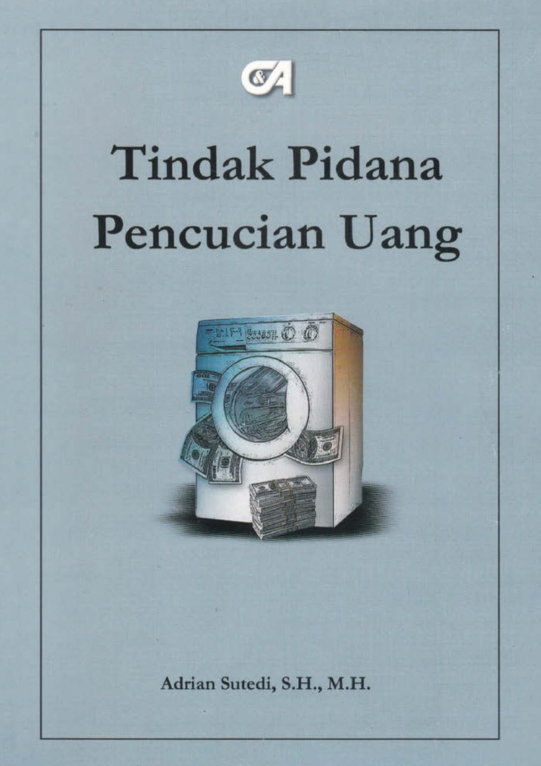 Buku Digital Tindak Pidana Pencucian Uang oleh Adrian Sutedi, S.H., M.H.