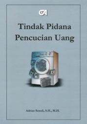 Tindak Pidana Pencucian Uang by Adrian Sutedi, S.H., M.H. Cover