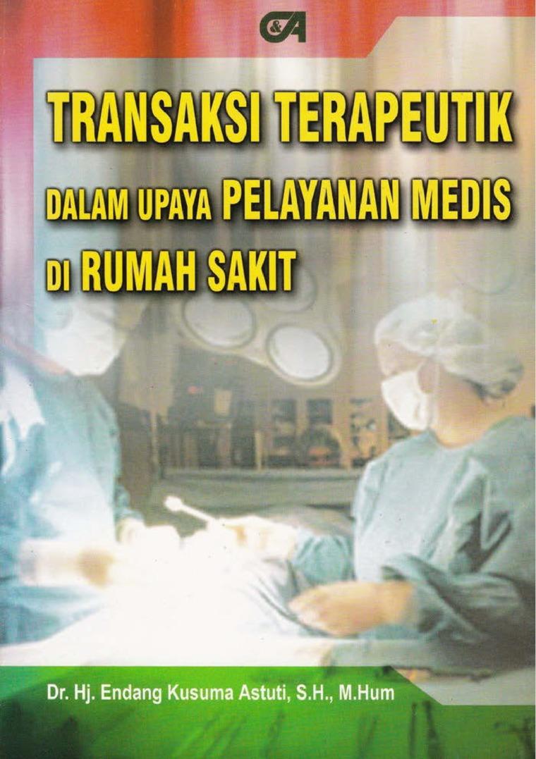 Transaksi Terapeutik dalam Upaya Pelayanan Medis di Rumah Sakit by Dr. Hj. Endang Kusuma Astuti, S.H., M.Hum Digital Book