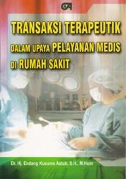 Transaksi Terapeutik dalam Upaya Pelayanan Medis di Rumah Sakit by Dr. Hj. Endang Kusuma Astuti, S.H., M.Hum Cover
