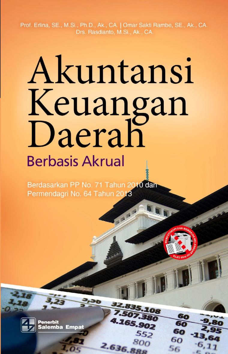 Buku Digital Akuntansi Keuangan Daerah Berbasis Akrual: Berdasarkan PP No. 71 Tahun 2010 dan Permendagri No. 64 Tahun 2013 oleh Erlina, Omar Sakti Rambe, Rasdianto