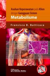 Asuhan Keperawatan pada Klien dengan Gangguan Sistem Metabolisme by Fransisca B. Batticaca Cover