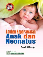 Asuhan Keperawatan Anak dan Neonatus by Dedeh Sri Rahayu Cover