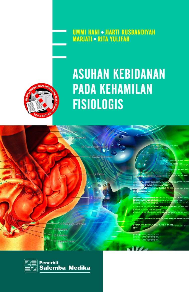 Buku Digital Asuhan Kebidanan pada Kehamilan Fisiologis oleh Ummi Hani, Jiarti Kusbandiyah, Marjati, Rita Yulifah