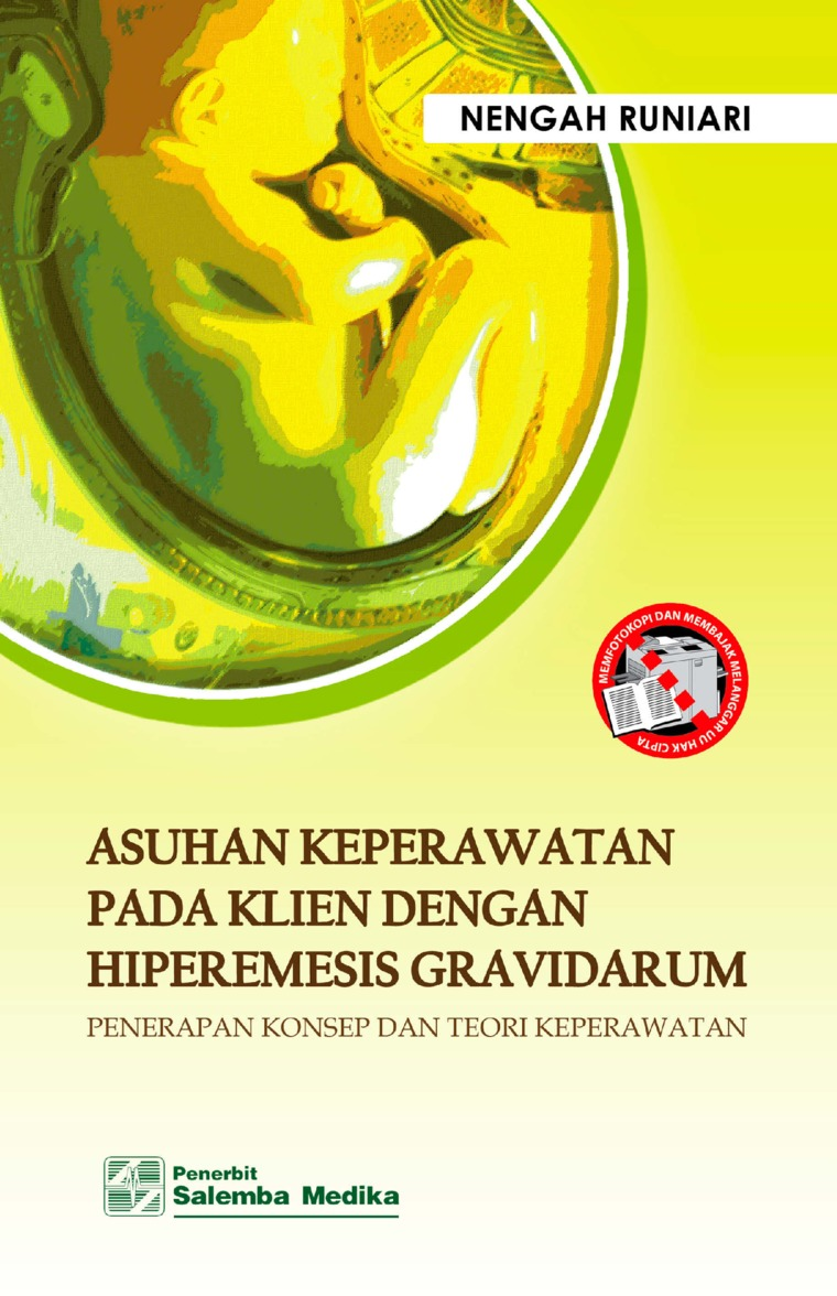 Buku Digital Asuhan Keperawatan pada Klien dengan Hiperemesis Gravidarum: Penerapan Konsep dan Teori Keperawatan oleh Nengah Runiari