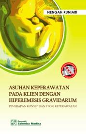 Cover Asuhan Keperawatan pada Klien dengan Hiperemesis Gravidarum: Penerapan Konsep dan Teori Keperawatan oleh Nengah Runiari