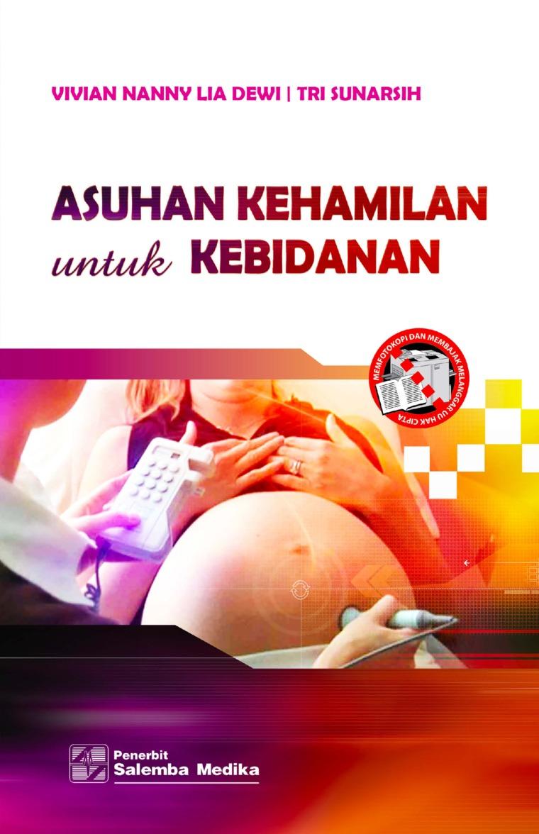 Buku Digital Asuhan Kehamilan untuk Kebidanan oleh Vivian Nanny Lia Dewi, Tri Sunarsih
