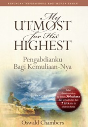 My Utmost For His Highest (Pengabdianku Bagi Kemuliaan-Nya) by Oswald Chambers Cover