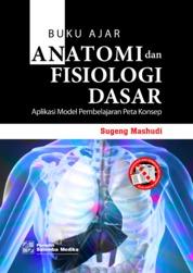 Cover Buku Ajar Anatomi dan Fisiologi Dasar: Aplikasi Model Pembelajaran Peta Konsep oleh Sugeng Mashudi