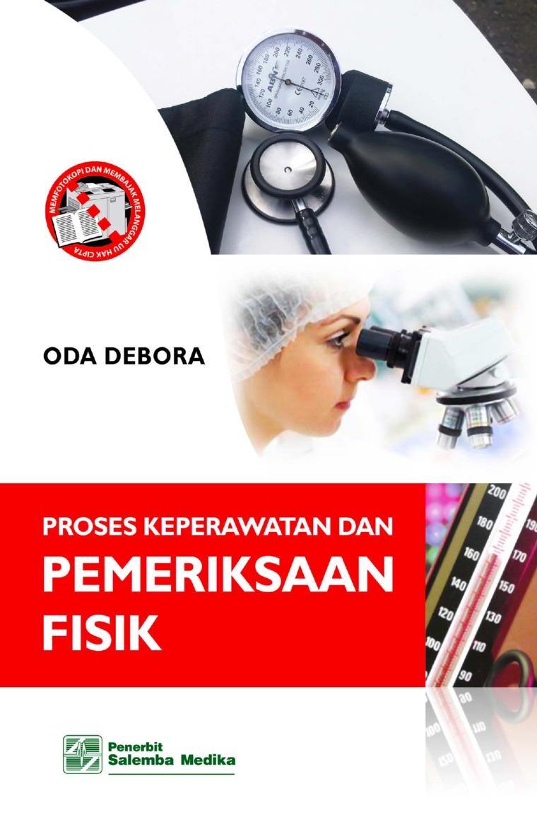 Proses Keperawatan dan Pemeriksaan Fisik by Oda Debora Digital Book