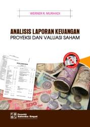 Analisis Laporan Keuangan: Proyeksi dan Valuasi Saham by Werner R. Murhadi Cover