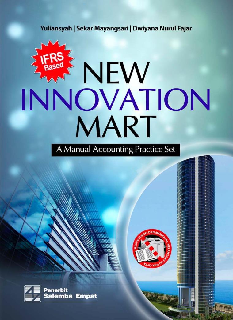 New Innovation Mart: A Manual Accounting Practice Set (IFRS Based) by Yuliansyah, Sekar Mayangsari, Dwiyana Nurul Fajar Digital Book