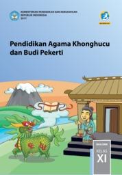 Cover Pendidikan Agama Khonghucu dan Budi Pekerti SMA Kelas XI oleh Js. Hartono dan Js. Gunadi