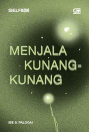 Menjala Kunang-Kunang - PUISI by Ibe S. Palogai Cover