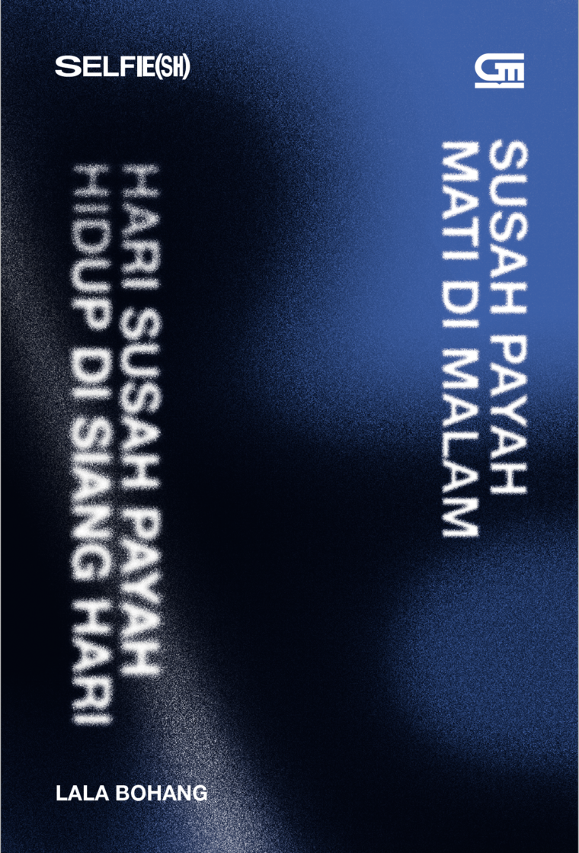 Susah Payah Mati di Malam Hari Susah Payah Hidup di Siang Hari by Lala Bohang Digital Book