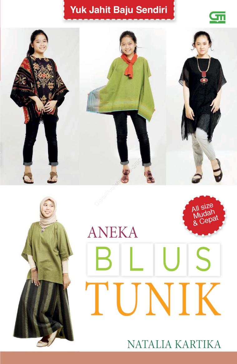 Seri Yuk Jahit Baju Sendiri: Aneka Blus Tunik by Natalia Kartika Digital Book