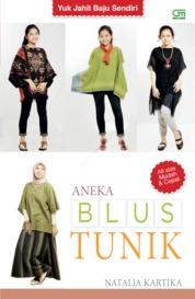 Cover Seri Yuk Jahit Baju Sendiri: Aneka Blus Tunik oleh Natalia Kartika
