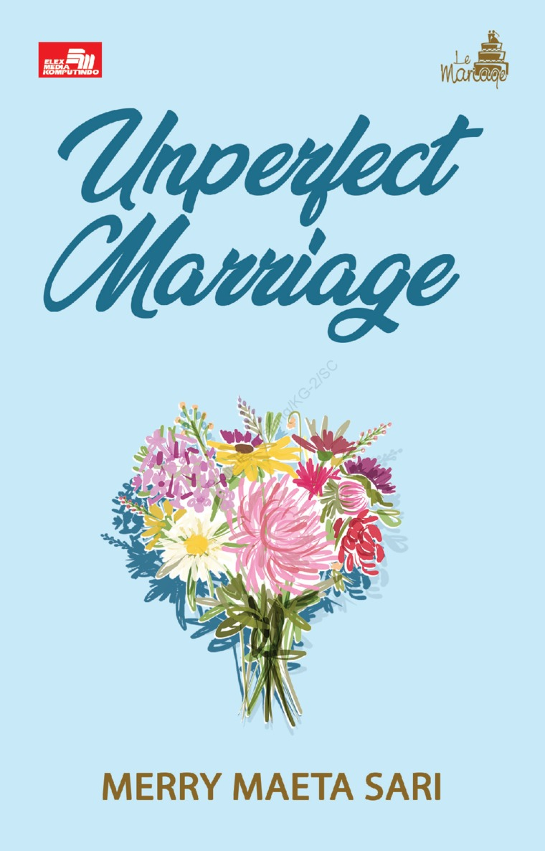 Buku Digital Le Mariage: Unperfect Marriage (Collectors Edition) oleh Merry Maeta Sari