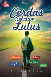 Cerdas Sebelum Lulus by A. Satria Cover