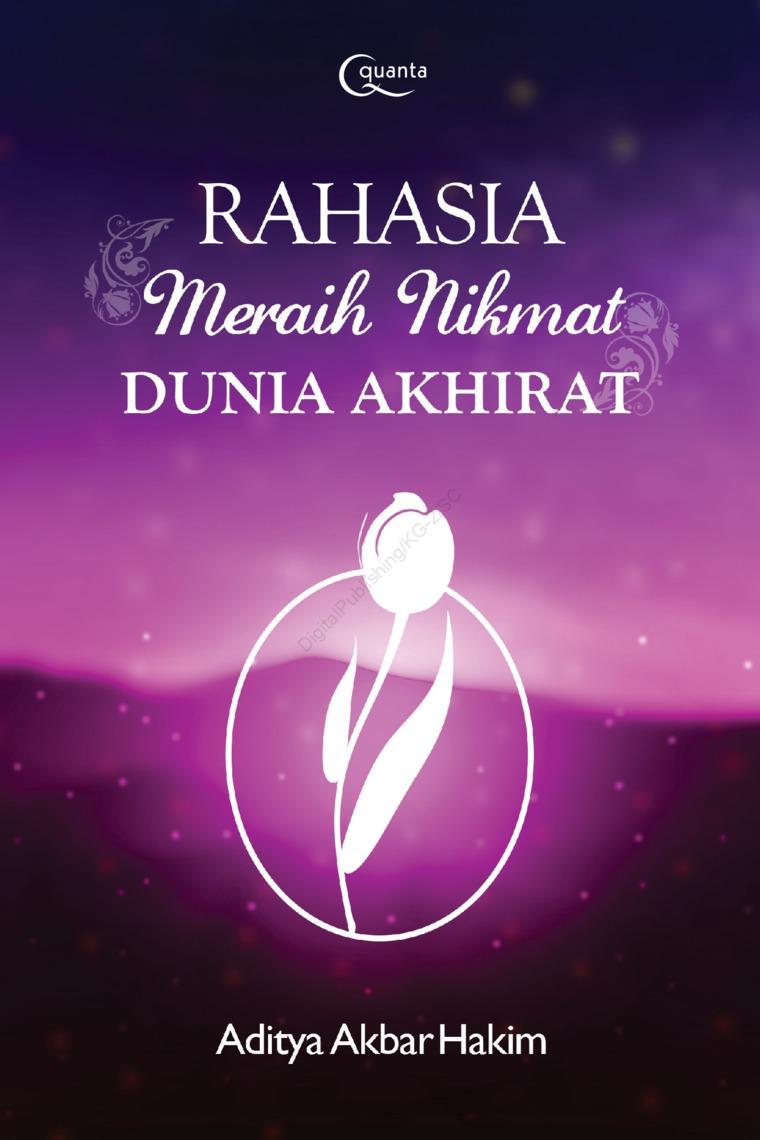 Rahasia Meraih Nikmat Dunia Akhirat by Aditya Akbar Hakim Digital Book