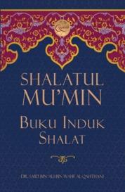 Cover Shalatul Mu`min, Buku Induk Shalat (HC) oleh Kasimun