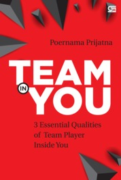 TEAM IN YOU: 3 Essential Qualities of Team Player Inside You by Poernama Prijatna Cover