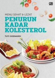 Cover Menu Sehat & Lezat Penurun Kadar Kolesterol oleh Tuti Soenardi