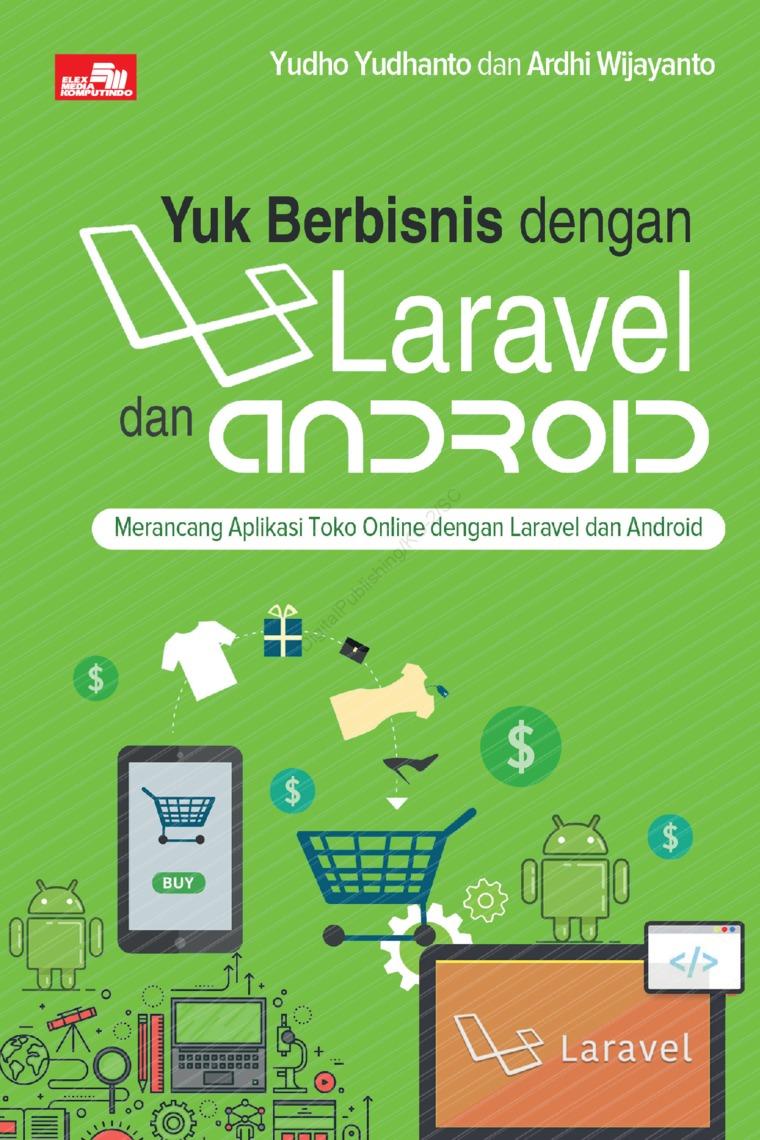 Buku Digital Yuk Berbisnis dengan Laravel dan Android oleh Yudho Yudhanto dan Ardhi Wijayanto