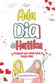 Cover Ada Dia di Hatiku oleh Geng Salehah Menulis