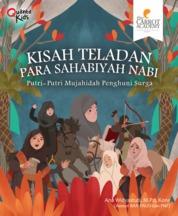 Kisah Teladan Para Sahabiyah Nabi by Ana Widyastuti, M.Pd, Carrot Academy Cover