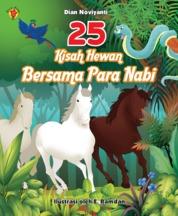 25 Kisah Hewan Bersama Para Nabi by Dian Noviyanti Cover