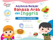 Asyiknya Belajar Bahasa Arab dan Inggris: Makanan Favoritku by Mariati Aprilia Cover